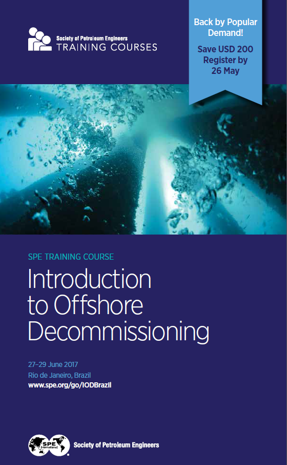 SPE TRAINING COURSE: Introduction to Offshore  Decommissioning