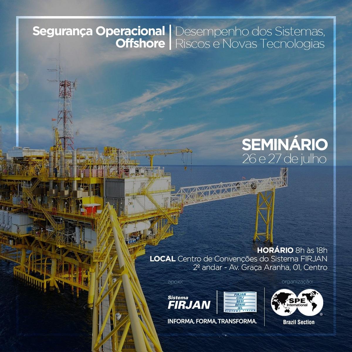 Seminário Segurança Operacional Offshore: Desempenho dos Sistemas, Riscos e Novas Tecnologias.