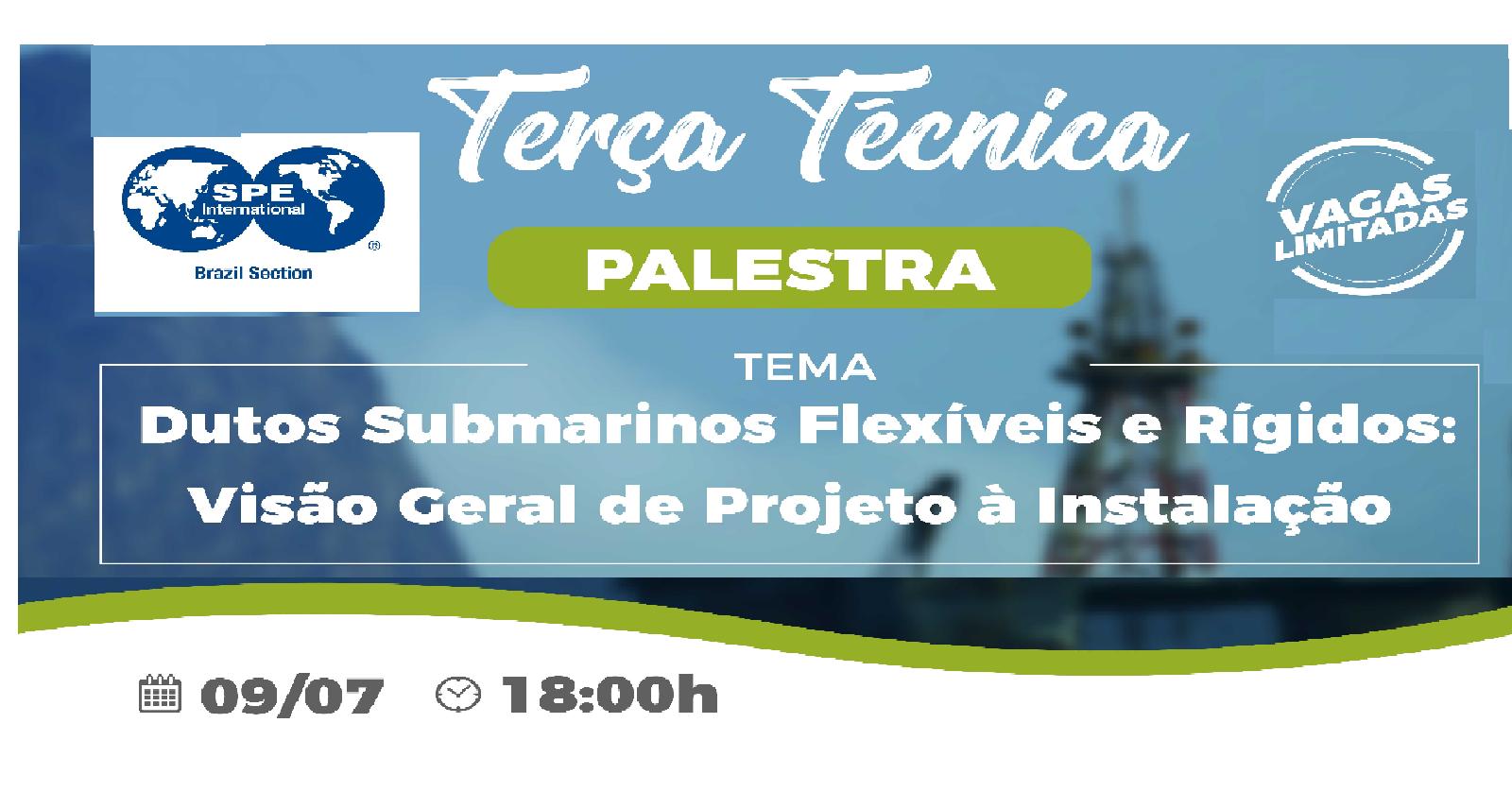 """Terça Técnica: """"Dutos submarinos flexíveis e rígidos: visão geral de projeto à instalação"""""""