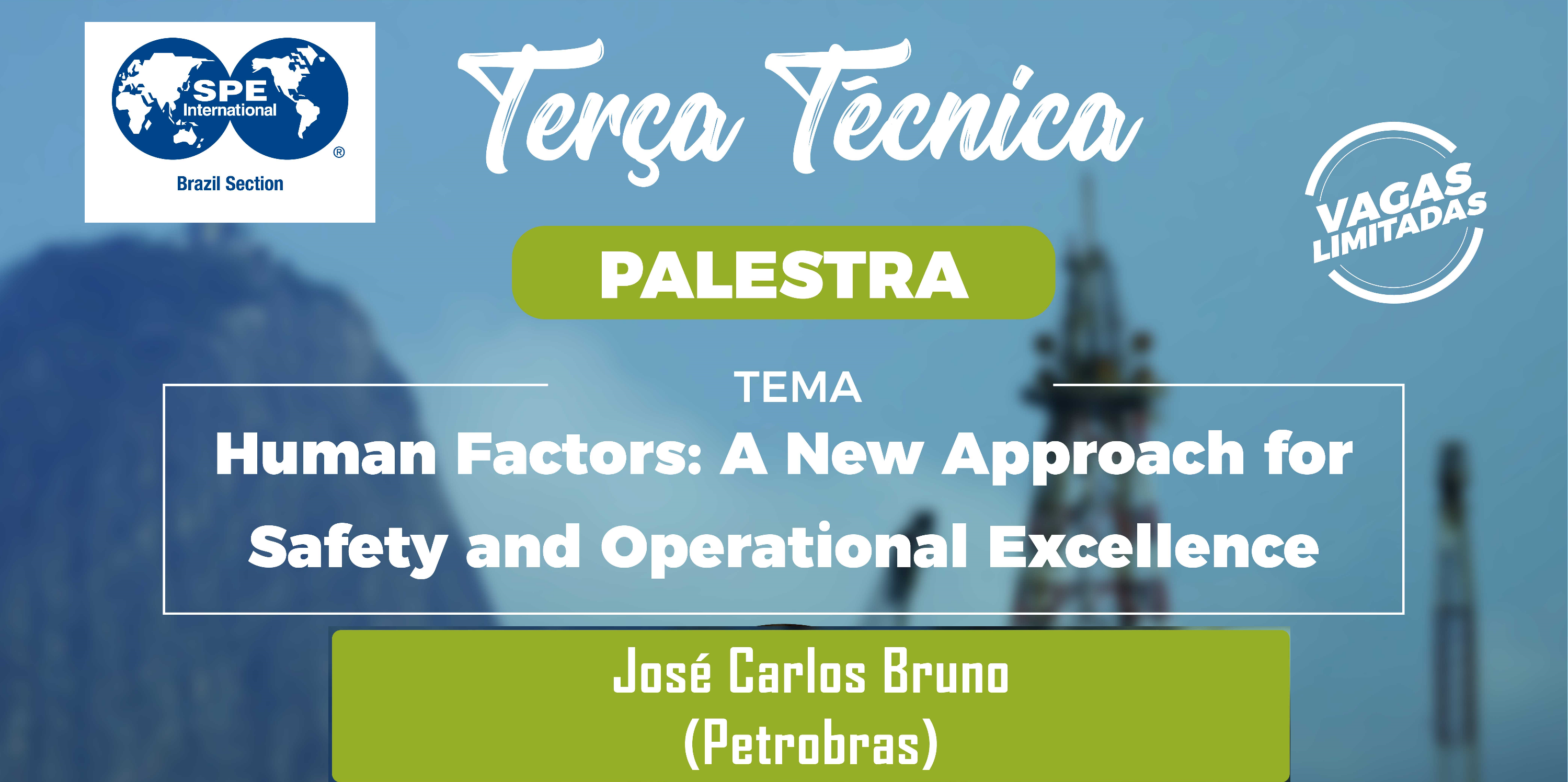 "Terça Técnica: ""Human Factors: a new approach for safety and operational excellence"""