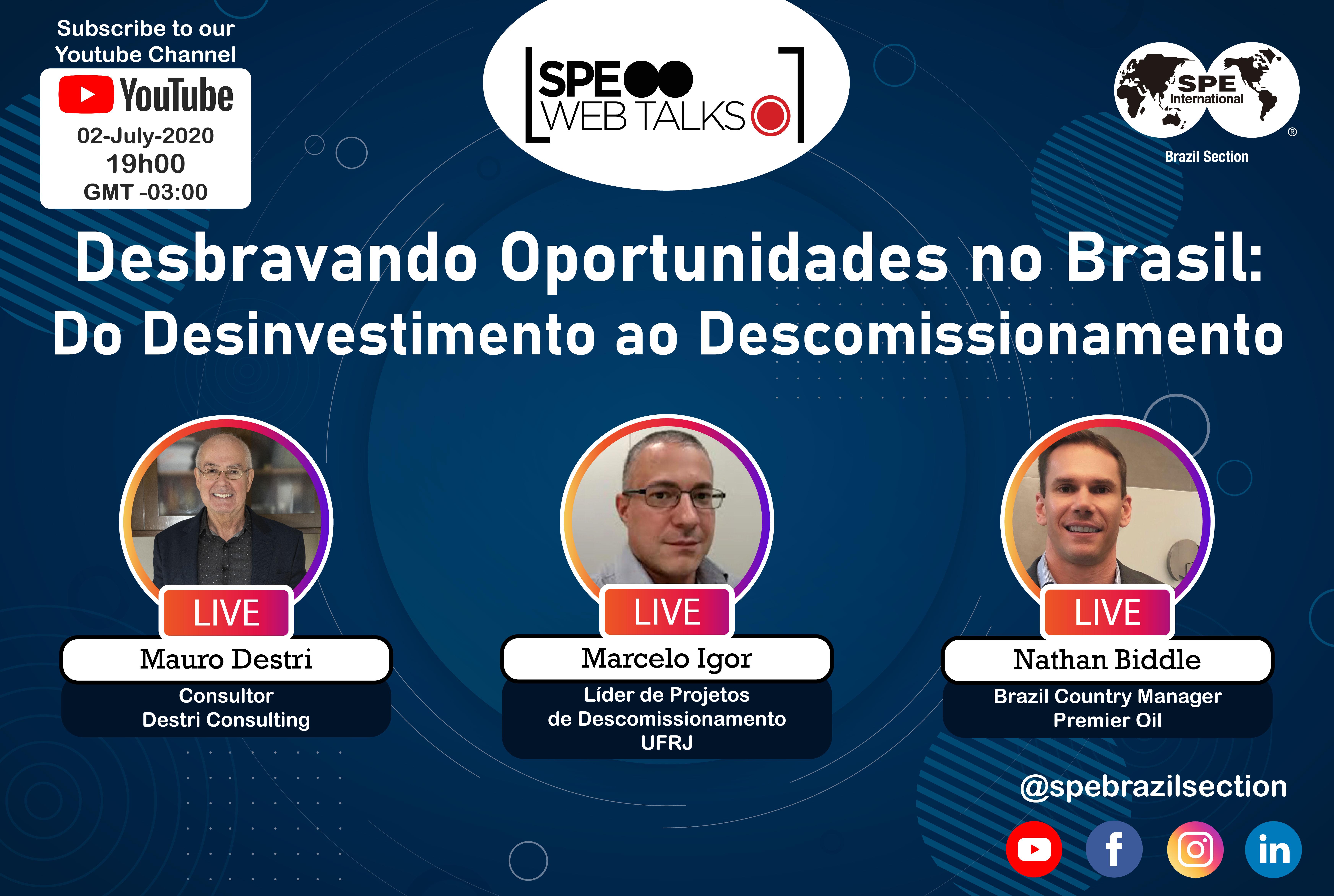 """SPE Web Talks – Session #07: """"Desbravando Oportunidades no Brasil: do Desinvestimento ao Descomissionamento"""""""