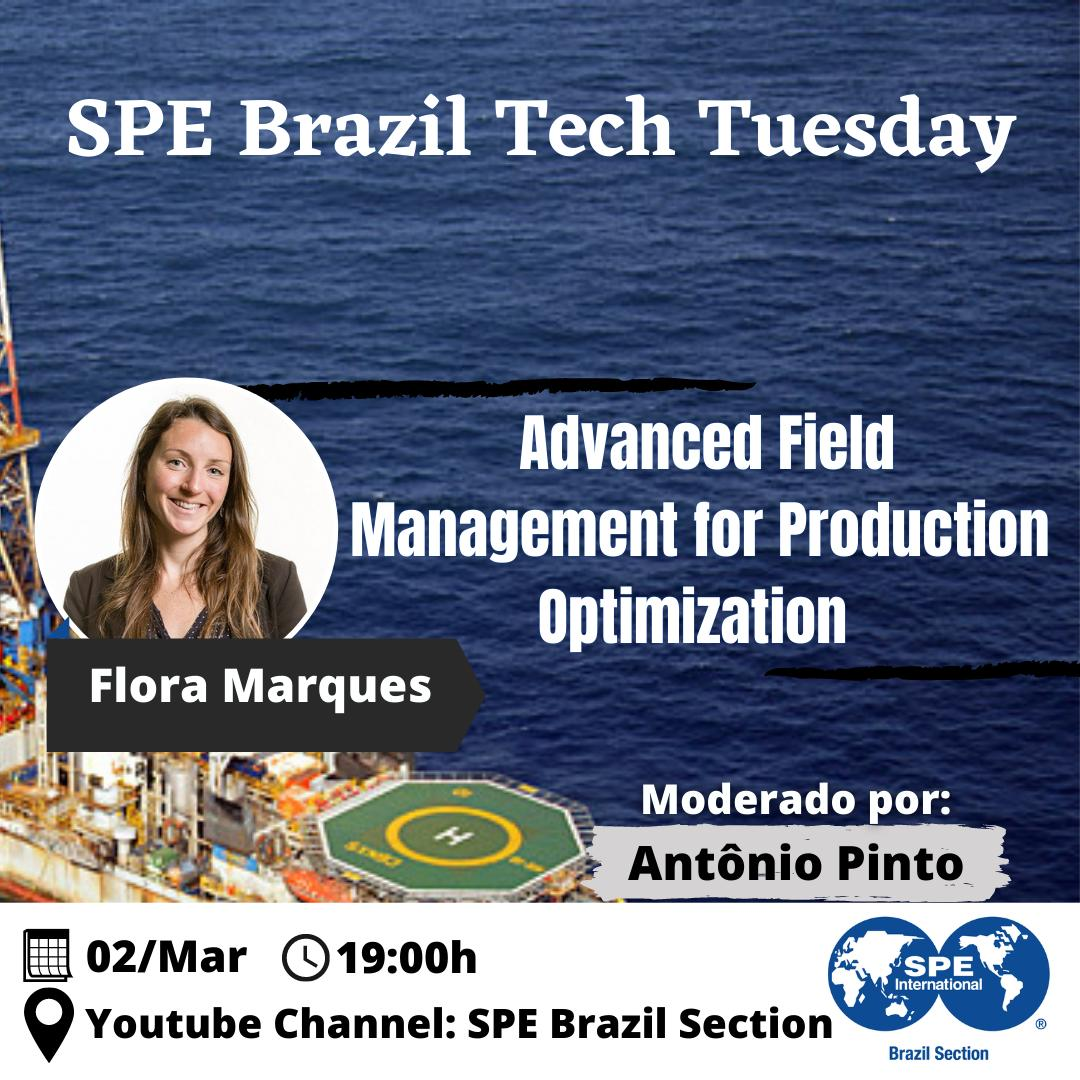 "SPE Brasil Tech Tuesday: ""Advanced Field Management for Production Optimization"""