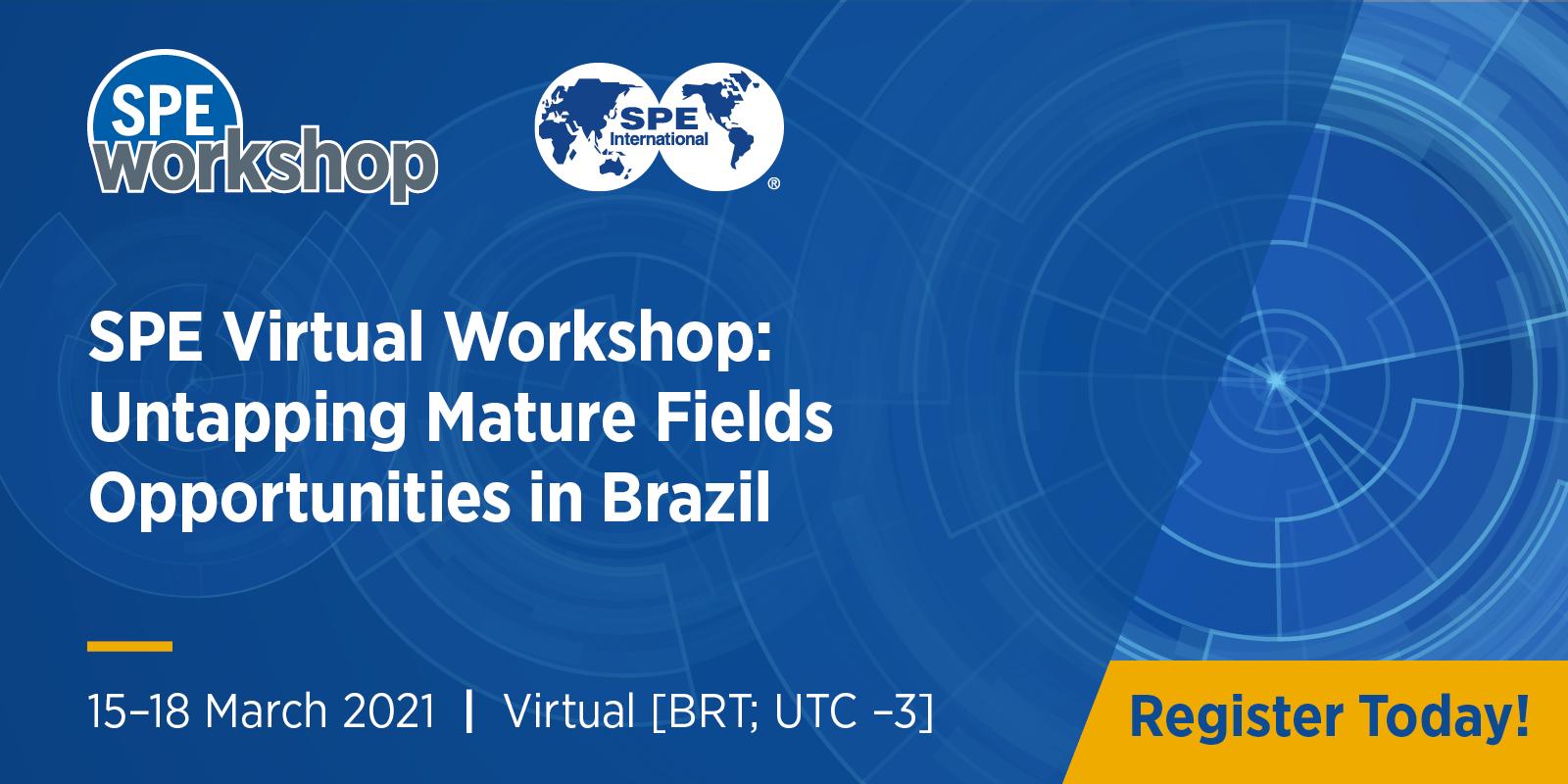 SPE Virtual Workshop: Untapping Mature Fields Opportunities in Brazil