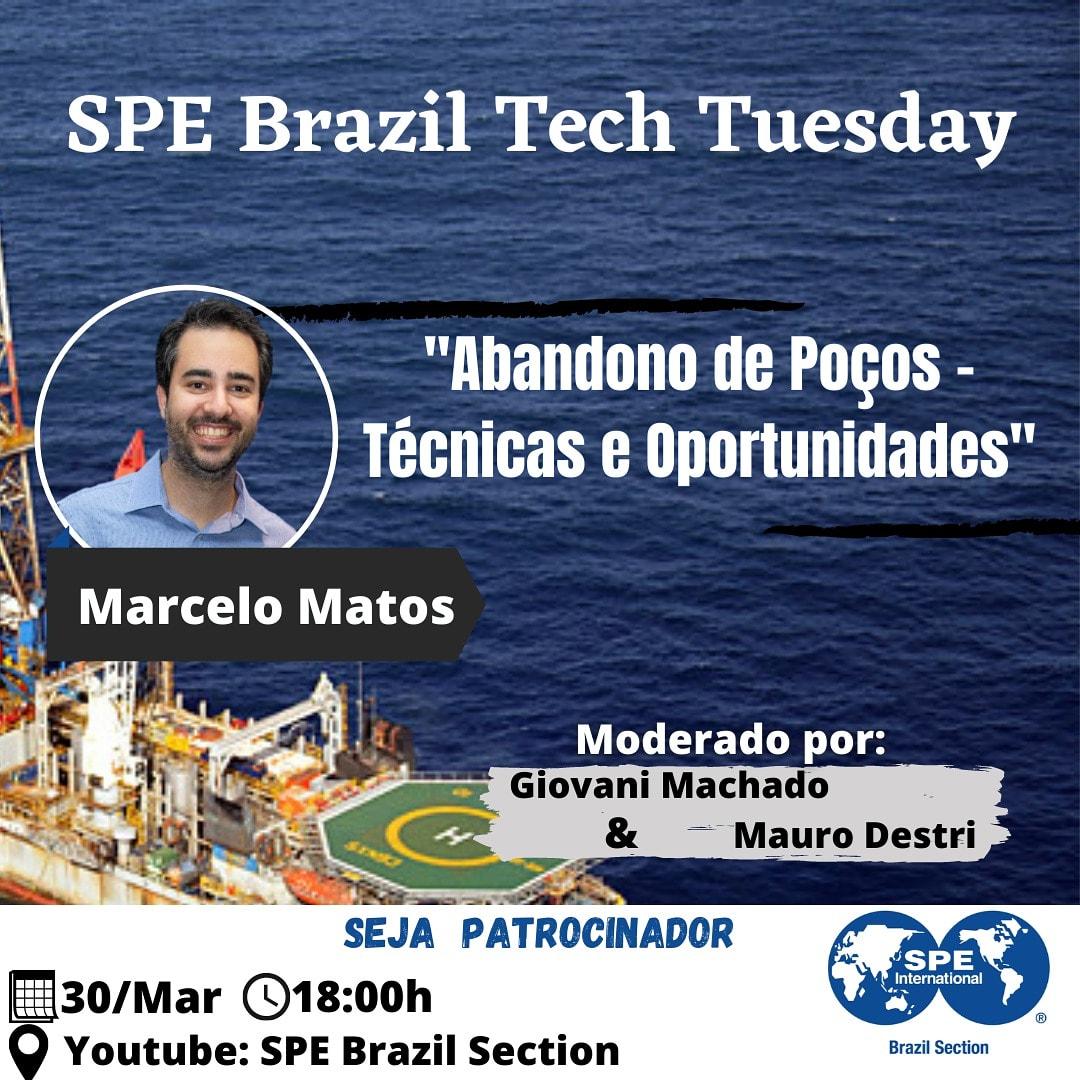 "SPE Brazil Tech Tuesday: ""Abandono de Poços – Técnicas e Oportunidades"""