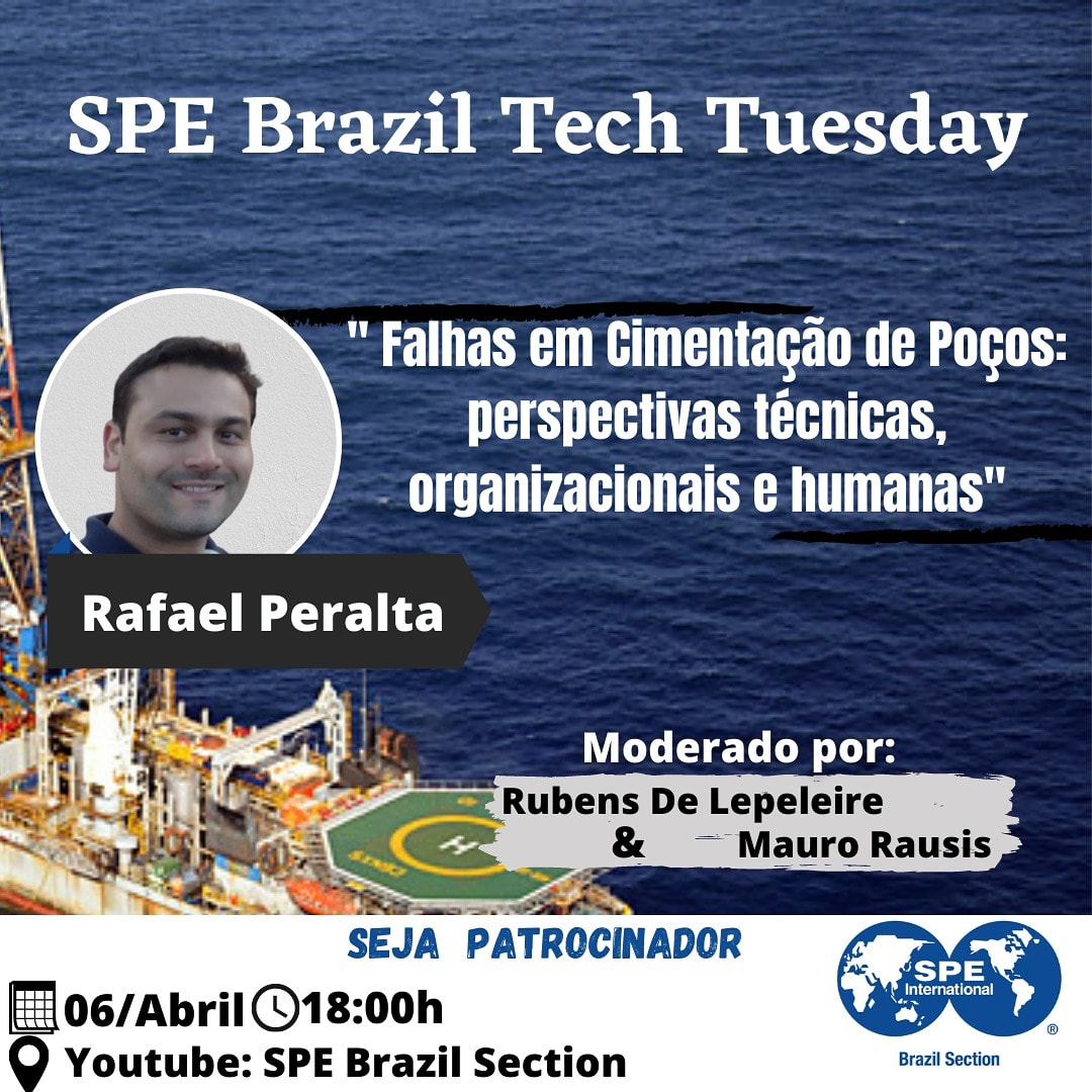 """SPE Brazil Tech Tuesday: """"Falhas em Cimentação de Poços: perspectivas técnicas, organizacionais e humanas"""""""