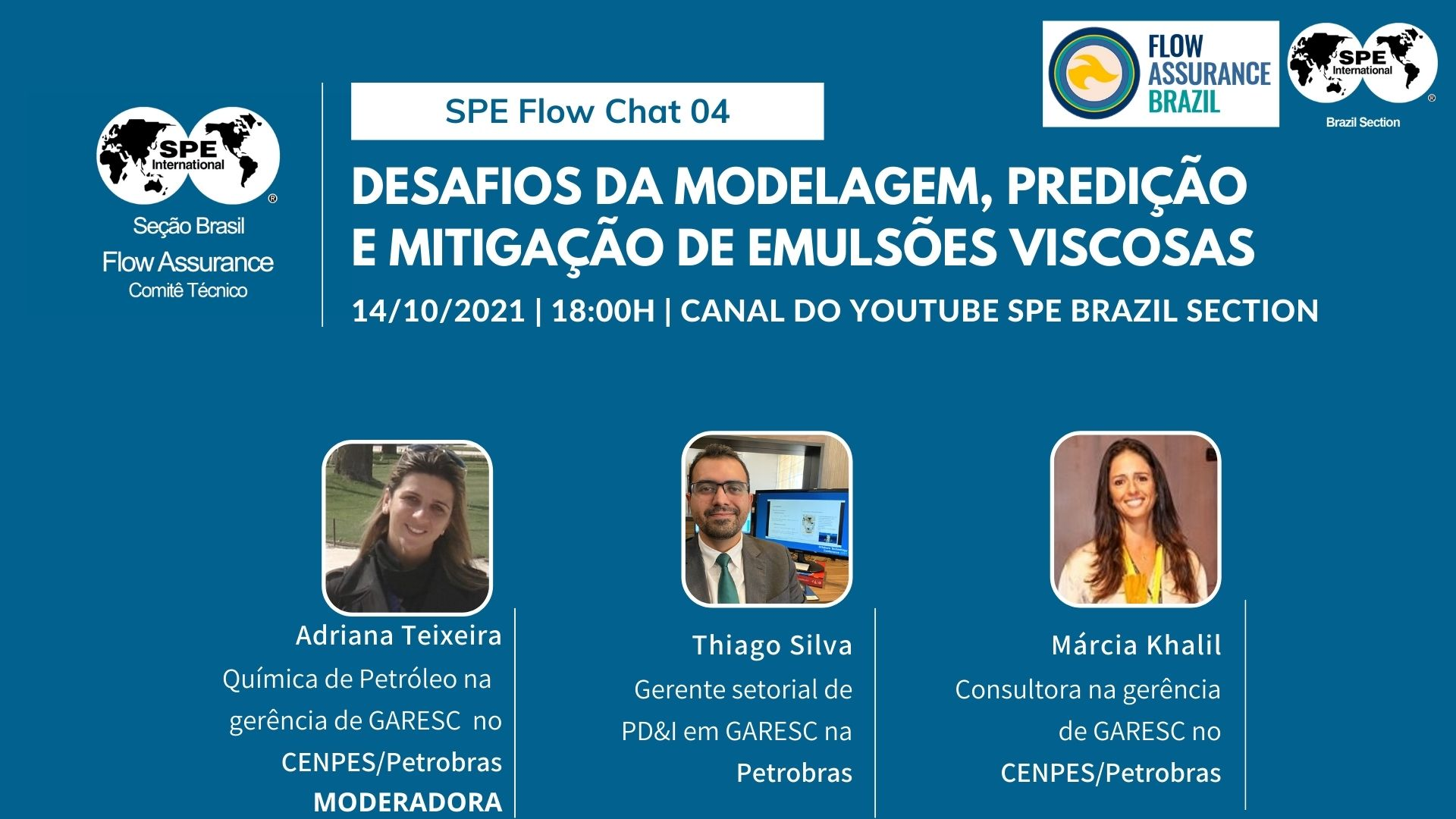 """SPE Brasil Flow Chat 04: """"Desafios da modelagem, predição e mitigação de emulsões viscosas"""""""
