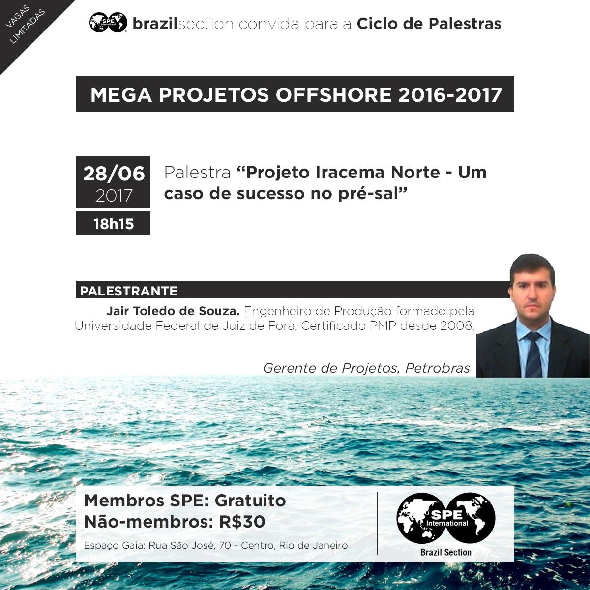 CICLO PALESTRAS MEGA PROJETOS: PROJETO IRACEMA NORTE – UM CASO DE SUCESSO NO PRÉ-SAL