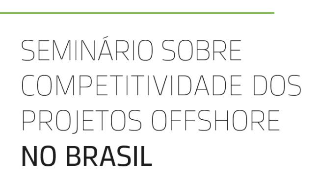 II Seminário sobre Competitividade dos Projetos Offshore no Brasil