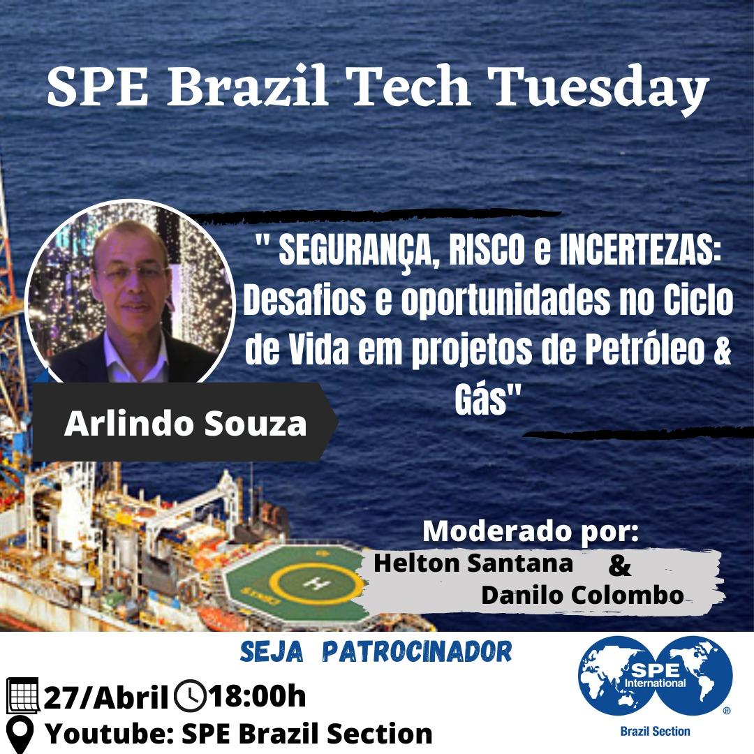 """SPE Brazil Tech Tuesday: """"SEGURANÇA, RISCO e INCERTEZAS: Desafios e oportunidades no Ciclo de Vida em projetos de Petróleo & Gás"""""""